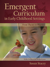 Emergent Curriculum in Early Childhood Settings (eBook): From Theory to Practice